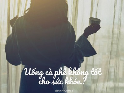 Uống cà phê không tốt cho sức khỏe?